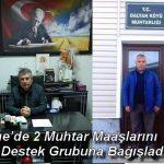 Ezine'de 2 Muhtar Maaşlarını Vefa Destek Grubuna Bağışladı