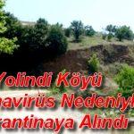 Yolindi Köyü Koronoviris Nedeniyle Karantinaya Alındı