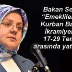"""Bakan Selçuk; """"Emeklilerimize Kurban Bayramı İkramiyelerini 17-29 Temmuz arasında yatıracağız"""""""